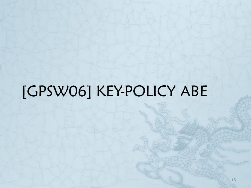 [GPSW06] KEY-POLICY ABE